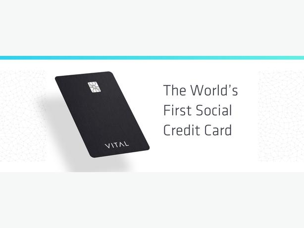 VITAL - THE WORLDS FIRST SOCIAL CREDIT CARD - NO ANNUAL FEES !