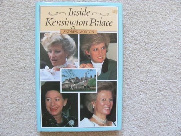 Inside Kensington Palace: Andrew Morton. Princess Diana, Prince Charles and more