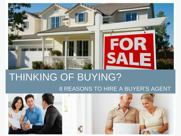 Thinking of Buying? 8 Reasons to Hire an Agent and How We can Help!