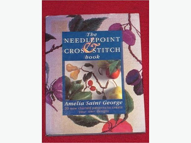 The Needlepoint and Cross Stitch Book by Amelia St.George