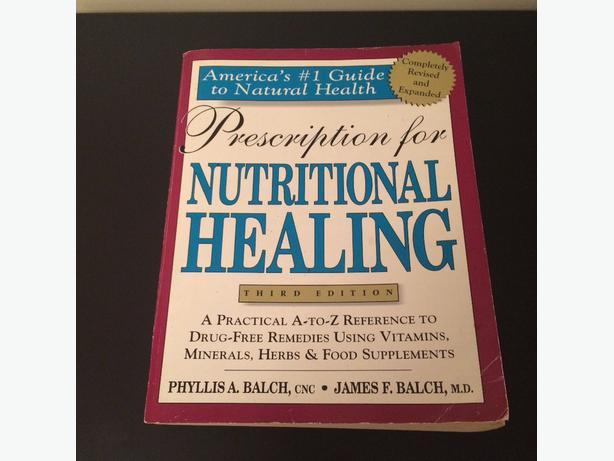 Prescription For Nutritional Healing, by Phyllis A. & James F. Balch