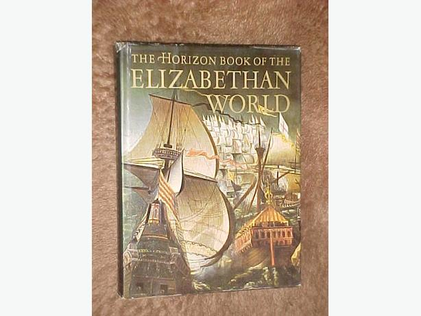 HORIZON BOOK OF THE ELIZABETHAN WORLD