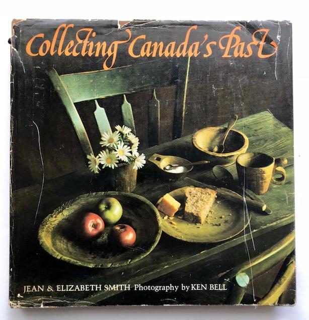 Collecting Canada's Past, The Artifacts of History - BOOK