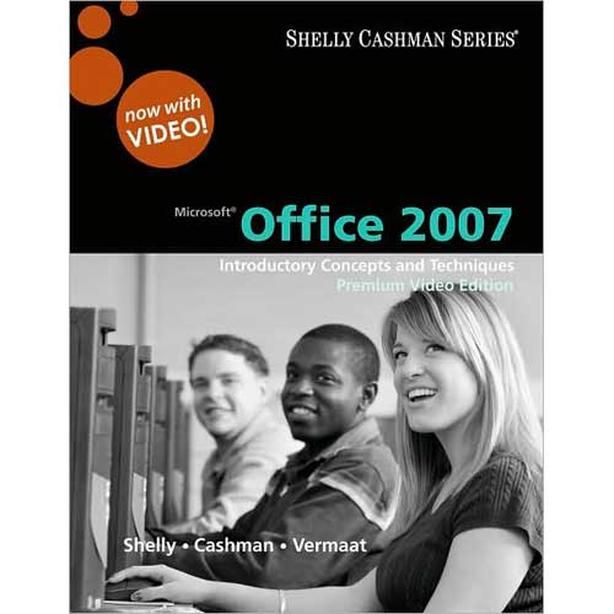Microsoft Office 2007: Introductory Concepts and Techniques