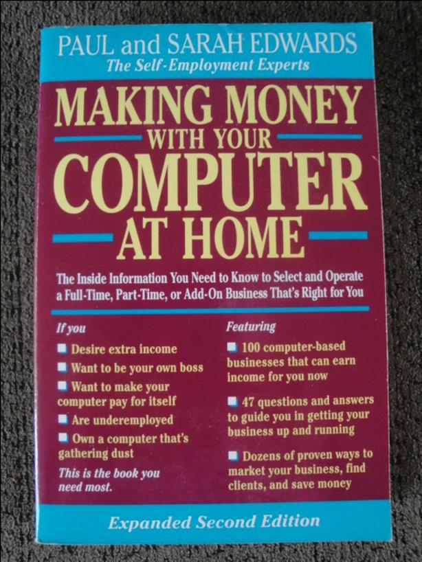 Making Money With Your Computer At Home, Like New