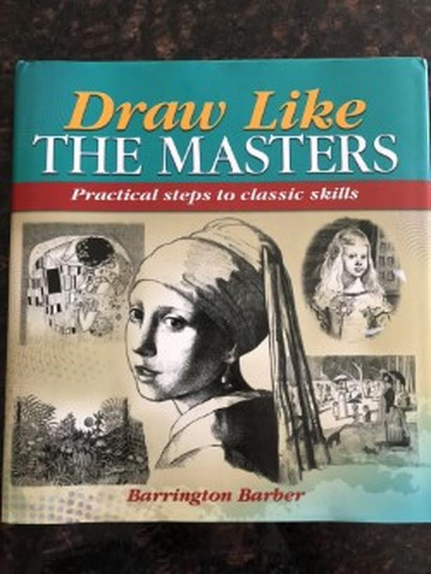 Draw Like the Masters : Practical Steps to Classic Skills