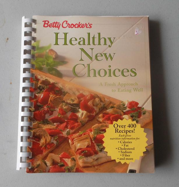 Betty Crocker Healthy New Choices cookbook, A fresh approach to eating well