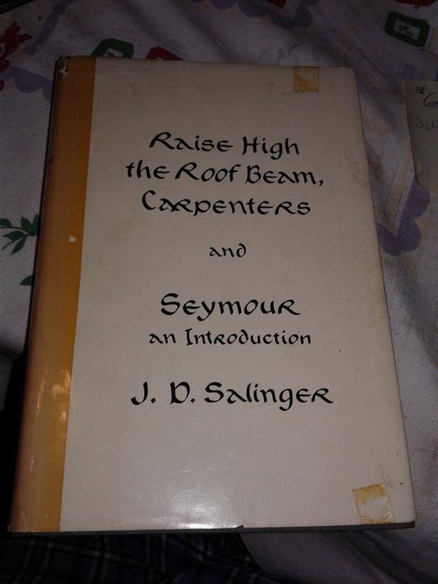 Raise High the Roof Beam ,Carpenters by J.D.Salinger 1959