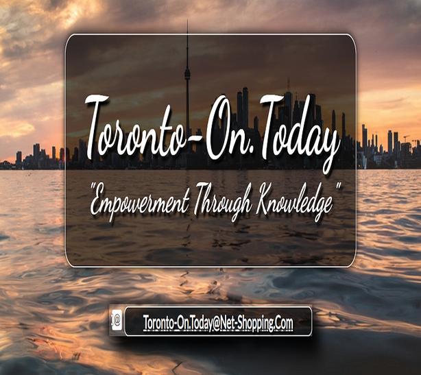 "Toronto-On.Today ""Empowerment Through Knowledge"""