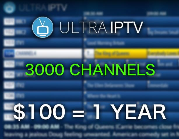 ULTRA IPTV | 3000 CHANNELS IN HD, $100/yr OR $10/mo, NO FREEZING