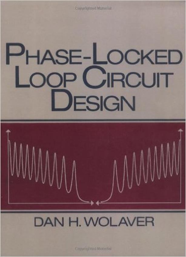 Phase-Locked Loop Circuit Design by Wolaver