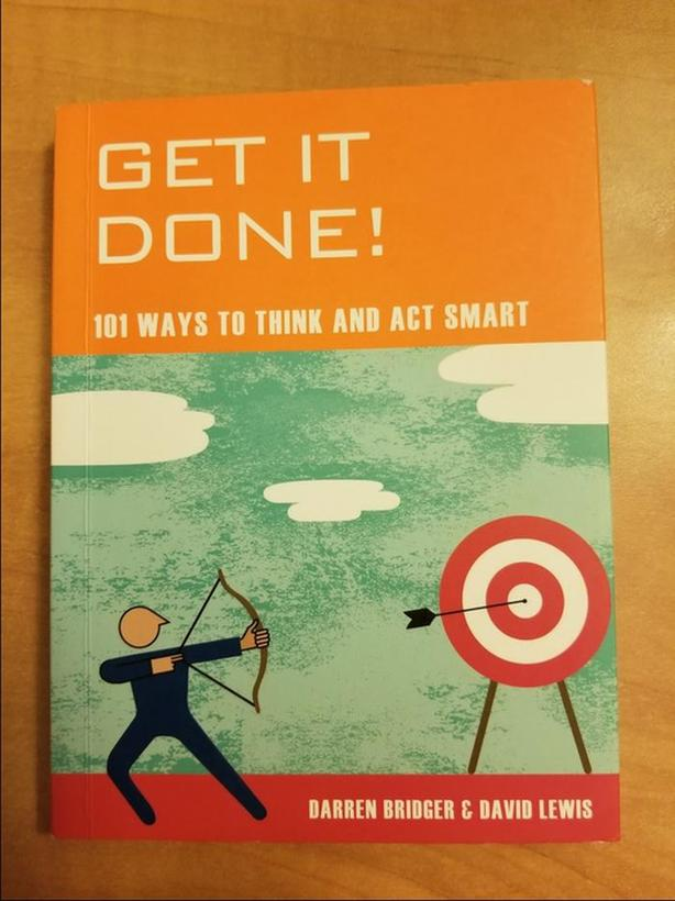 Get It Done! - 101 Ways to Think and Act Smart