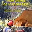 Stories of a West Coast Logger - Book Two - From Graves of Loggers Past