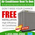 Air Conditioner- Furnace - Rent to Own - NO Credit Check - FREE Installation