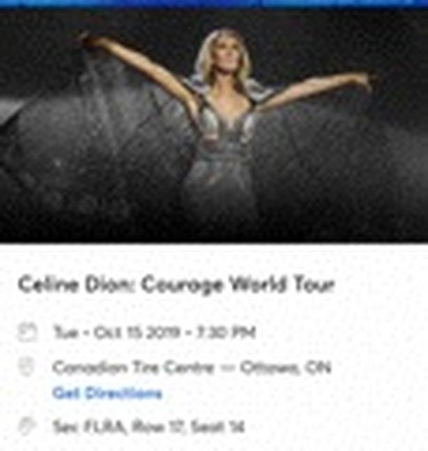 Celine dion ticket October 15 at canaadian tire centre