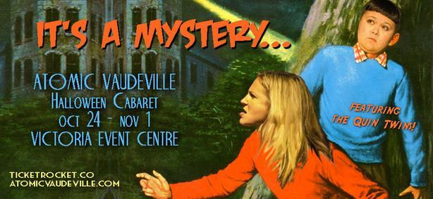 "Atomic Vaudeville Cabaret 81- ""It's a Mytsery"""