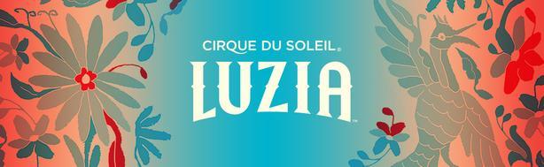 LUZIA Cirque Du Soleil Tickets