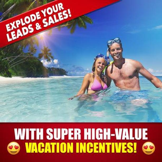 Super High Value Vacation Incentives For Your Business.