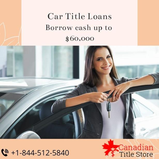 How to get $60,000 cash within an hour by car title loans BC?