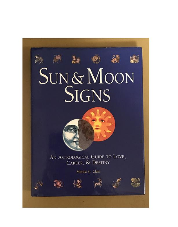 Sun and Moon Signs : An Astrological Guide to Love, Career, &
