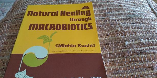 Original copy, Natural Healing Through Macrobiotics by Michio Kushi