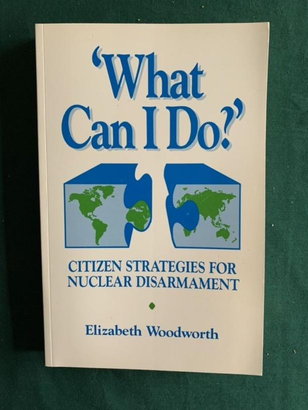 What Can I Do? Citizen Strategies for Nuclear Disarmament