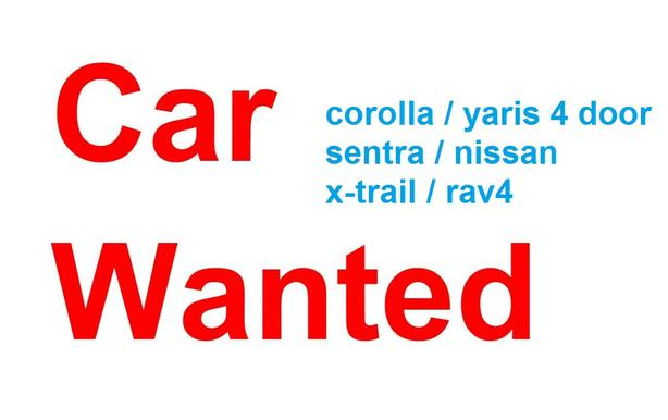 WANTED: FREE FINDERS FEE  We are Looking for small automatic car Corolla