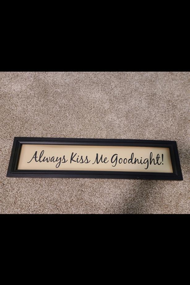 Always Kiss Me Goodnight framed sign.
