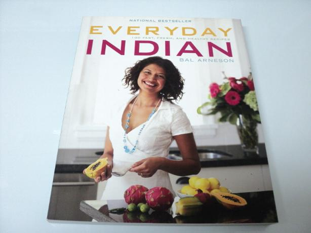 EVERYDAY INDIAN 100 FAST, FRESH, AND HEALTHY RECIPES