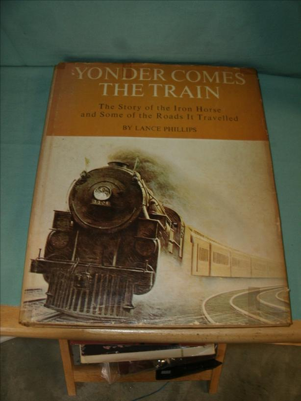 Antique Book: Yonder comes the Train - The Story of the Iron Horse