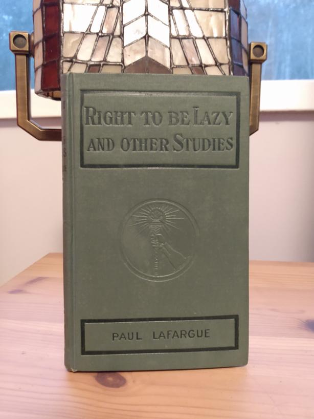 1907 Right To Be Lazy by Paul Lafargue - Rare First Edition