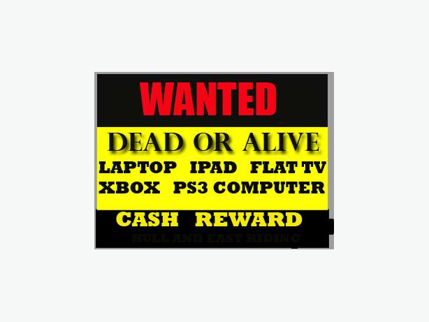 WANTED: dead or alive any laptops .... towers .... monitors ect