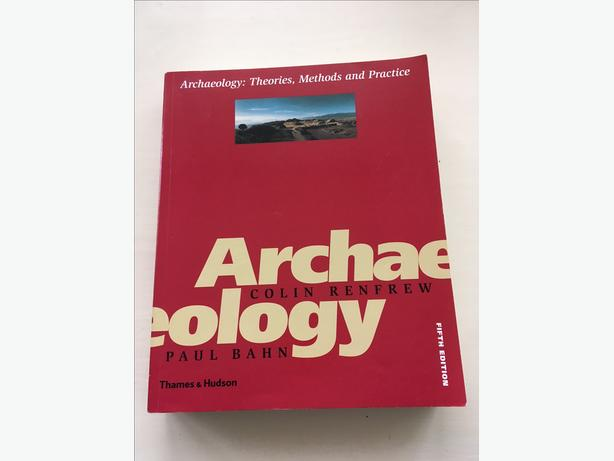 Archaeology : Theories, Methods & Practices Fifth Edition