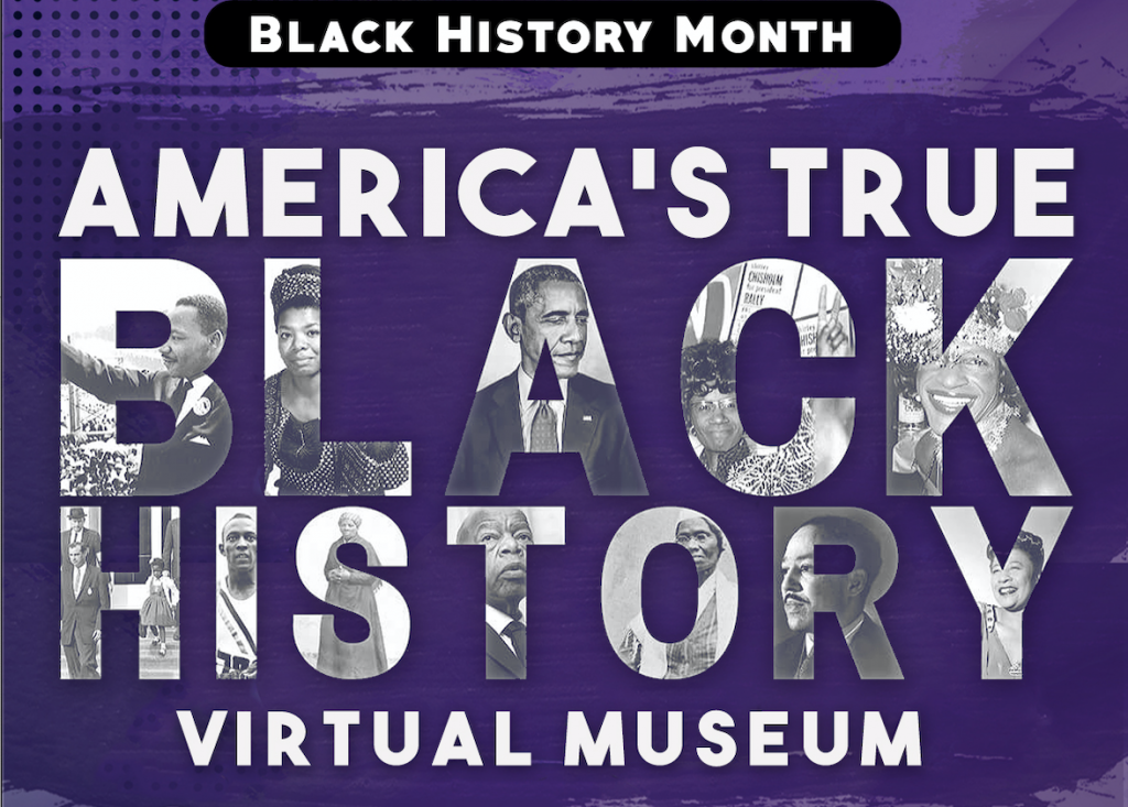 Black History Month. America's True Black History Virtual Museum