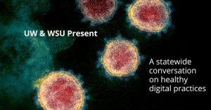 UW & WSU present: A statewide conversation on healthy digital practices