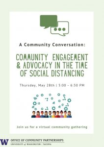 A Community Conversation: Community Engagement & Advocacy in the Time of Social Distancing. Thursday, May 28, 5 to 6:30 p.m.