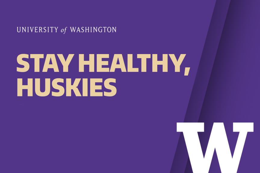 Stay Healthy, Huskies