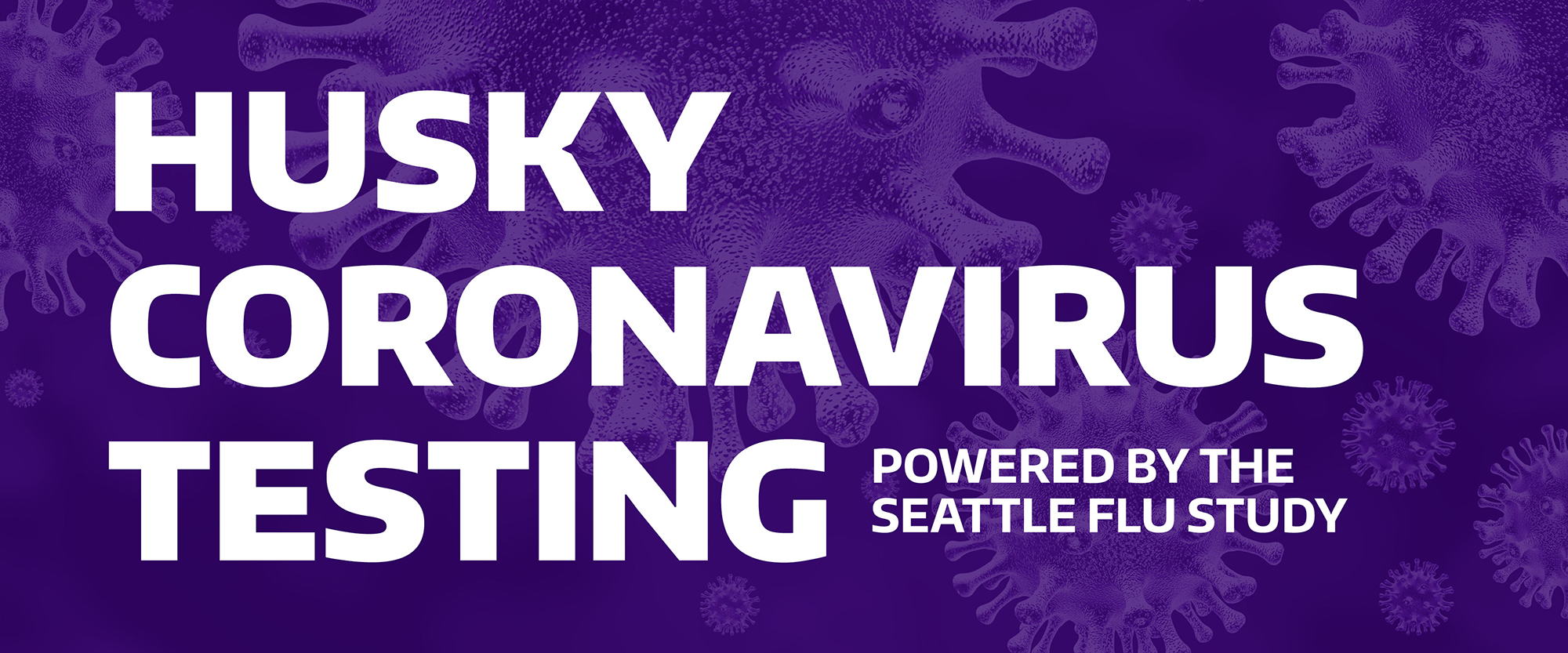 Husky Coronavirus Testing - Powered by the Seattle Flu Study