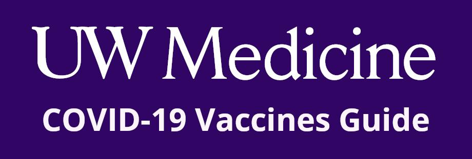 UW Medicine COVID-19 Vaccines Guide