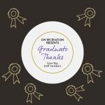"""A graphic that reads: """"UW Recreation presents graduate thanks from Rec staff members"""" with gold ribbons around it."""
