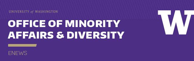 UW Office of Minority Affairs & Diversity E-news