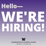 Square graphic with a purple background that reads: Hello, we're hiring! Black W logo for Undergraduate Academic Affairs is at the bottom.