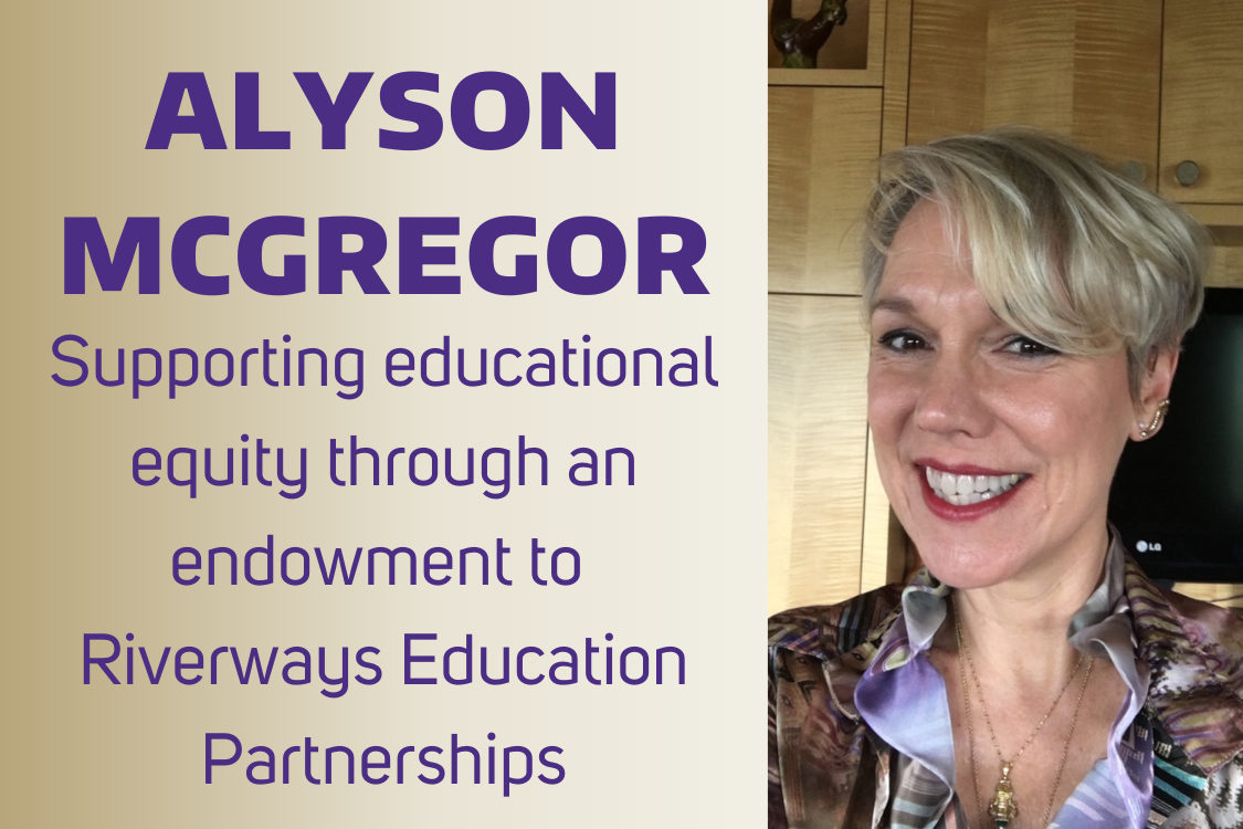 Photo of Alyson McGregor with text: Supporting educational equity through an endowment to Riverways Education Partnerships