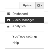 Screen shot from YouTube: Click on Upload, select Video Manager from the menu