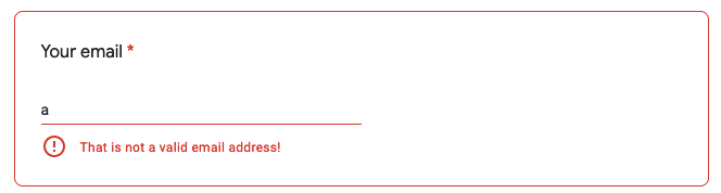 Email field with a single character typed, and an error message: That is not a valid email address!