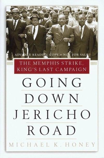 """""""Going Down Jericho Road"""" by Michael Honey."""
