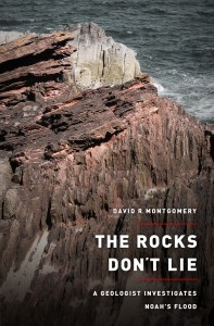 "The cover of ""The Rocks Don't Lie: A Geologist Investigates Noah's Flood."""