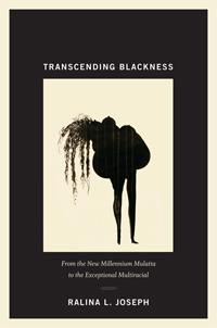 """Transcending Blackness,"" by Ralina L. Joseph."