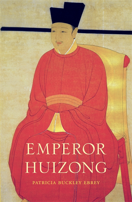 """Emperor Huizong,"" a new biography of the Chinese emperor by the UW's Patricia Ebrey."