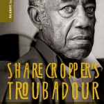 """Sharecropper's Troubadour"" by Michael Honey."